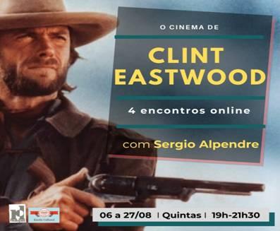 O CINEMA DE CLINT EASTWOOD Com o crítico Sérgio Alpendre