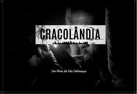 CRACOLÂNDIA, NOVO DOCUMENTÁRIO DIRIGIDO POR EDU FELISTOQUE, É SELECIONADO PARA O 13º LOS ANGELES BRAZILIAN FILM FESTIVAL